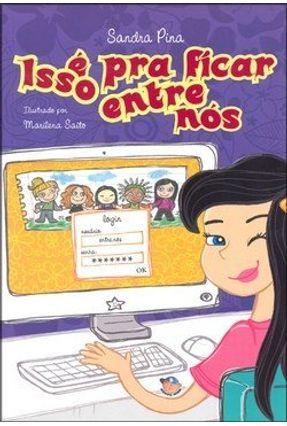 Edição antiga - Isso É Pra Ficar Entre Nós - Pina,Sandra Pina,Sandra pdf epub