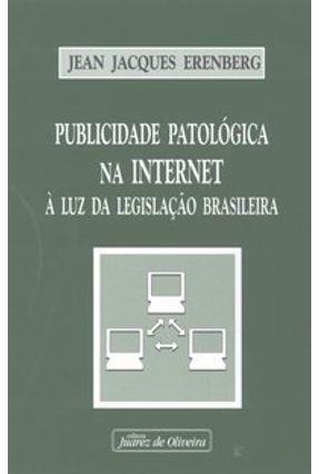 Publicidade Patológica na Internet - À Luz da Legislação Brasileira