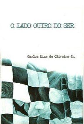 O Lado Outro do Ser - Oliveira Jr.,Carlos Lins de | Hoshan.org