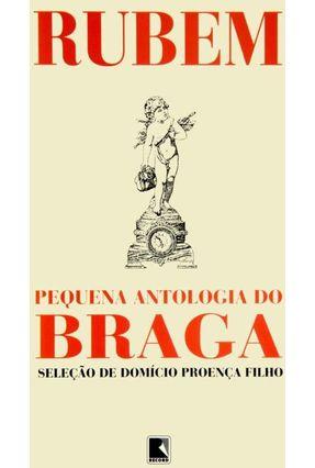 Pequena Antologia do Braga - Braga,Rubem | Hoshan.org
