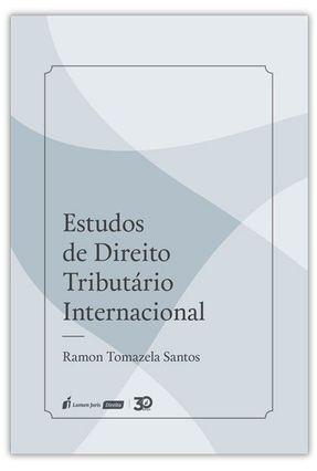 Estudos De Direito Tributário Internacional - Santos,Ramon Tomazela | Hoshan.org