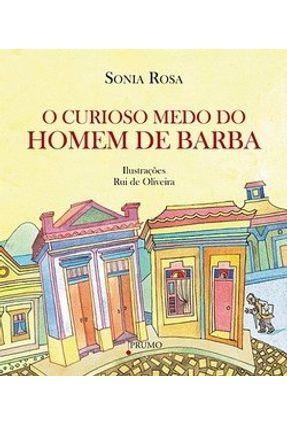 O Curioso Medo do Homem de Barba - Rosa,Sonia | Nisrs.org