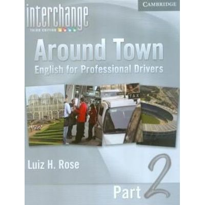 Around Town 2 - English For Professional Drivers - With Ic Full Contact Pack