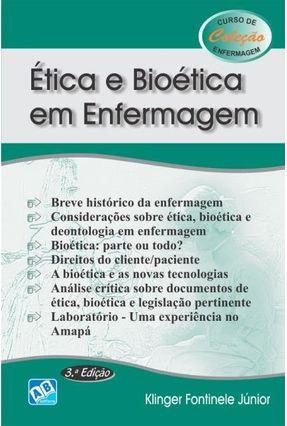 Ética e Bioética em Enfermagem - Col. Curso de Enfermagem - Fontinele Júnior,Klinger   Hoshan.org