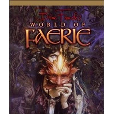 Brian Froud's World of Faery