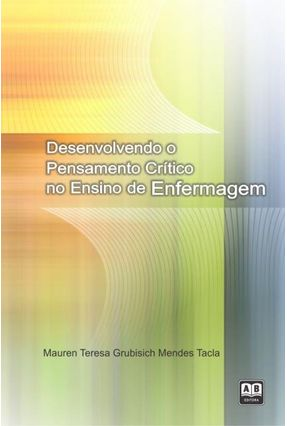 Desenvolvendo o Pensamento Critico de Enfermagem - Ab Editora | Hoshan.org