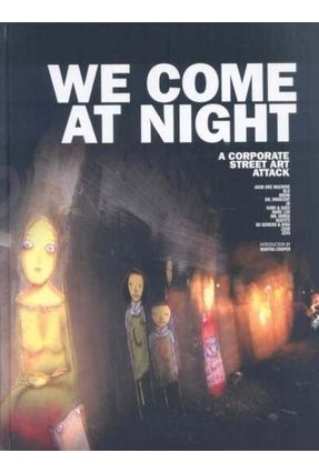 We Come At Nigth - A Corporate Street Art Attack - Lammers,Frank   Tagrny.org