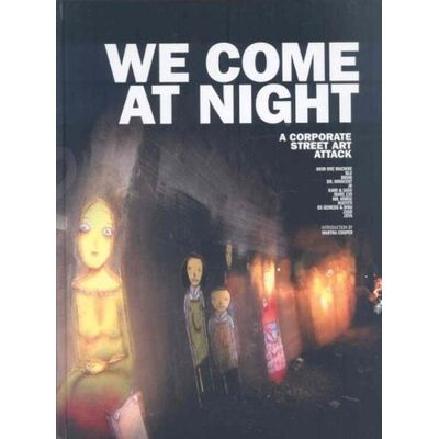 We Come At Nigth - A Corporate Street Art Attack