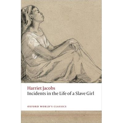 Incidents In The Life Of A Slave Girl  - Oxford World's Classics