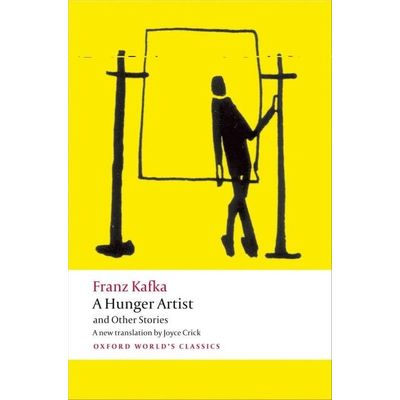 A Hunger Artist And Other Stories  - Oxford World's Classics