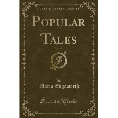 Popular Tales, Vol. 1 Of 3 (Classic Reprint)