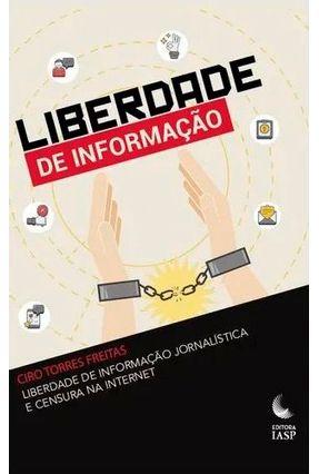 Liberdade De Informação Jornalística e Censura na Internet - Freitas,Ciro Torres   Hoshan.org