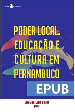 Poder Local, Educação e Cultura Em Pernambuco - Filho ,José Adilson | Hoshan.org