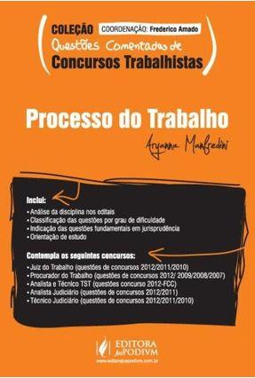 Processo do Trabalho - Col. Questões Comentadas de Concursos Trabalhistas - Manfredini,Aryanna   Hoshan.org