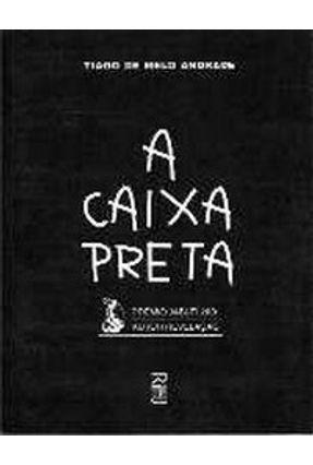 Caixa Preta, a - Tiago de Melo Andrade | Tagrny.org
