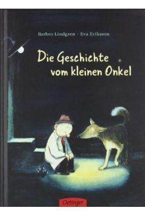 Die Geschichte Vom Kleinen Onkel - Lindgren B.,Barbro Lindgren B.,Barbro   Hoshan.org