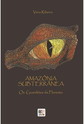 Amazônia Subterrânea - Ribeiro,Vera pdf epub