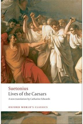 Lives Of The Caesars  - Oxford World's Classics - Suetonius   Hoshan.org