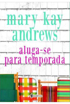 Aluga-se Para Temporada - Andrews,Mary Kay Andrews,Mary Kay   Hoshan.org