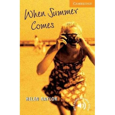 When Summer Comes - Cambridge English Readers Level 4
