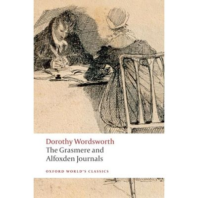 The Grasmere And Alfoxden Journals  - Oxford World's Classics