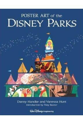 Poster Art Of The Disney Parks - Handke,Daniel Hunt,Vanessa | Hoshan.org