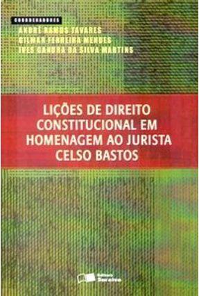 Usado - Lições de Direito Constitucional em Homenagem ao Jurista Celso Bastos - Tavares,Andre Ramos Martins,Ives Gandra da Silva Mendes,Gilmar Ferreira | Tagrny.org
