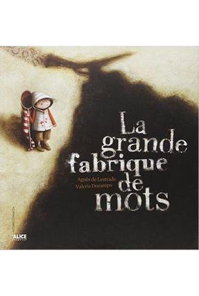 La Grande Fabrique De Mots - Lestrade,Agnes De pdf epub