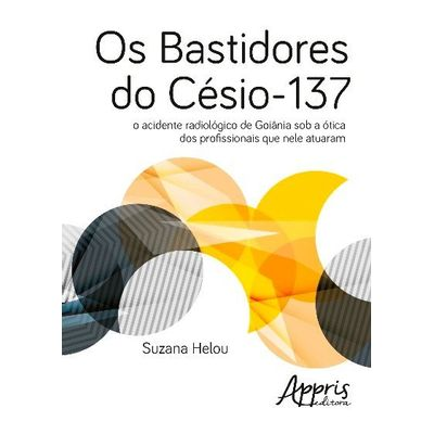 Os Bastidores Do Césio-137