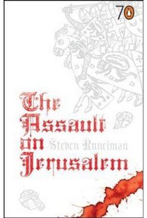 The Assault On Jerusalem - Runciman,Steven | Hoshan.org