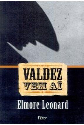 Valdez Vem Aí - Col. Faroeste - Leonard,Elmore | Hoshan.org