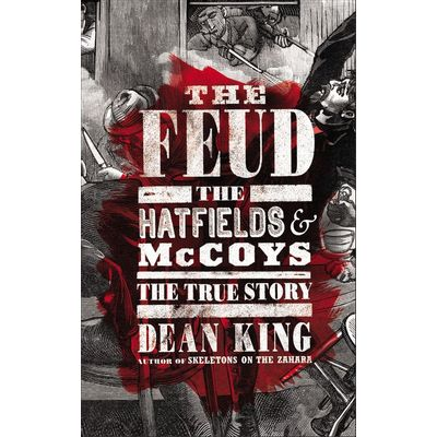The Feud - The Hatfields And Mccoys