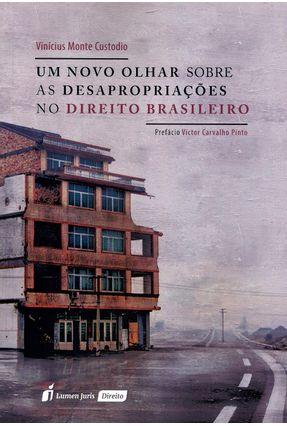 Um Novo Olhar Sobre As Desapropriações No Direito Brasileiro - Custódio,Vinícius Monte | Hoshan.org