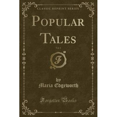 Popular Tales, Vol. 1 (Classic Reprint)
