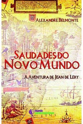 Saudades do Novo Mundo - A Aventura de Jean de Lery - Alexandre Belmonte pdf epub
