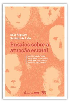 Ensaios Sobre A Atuação Estatal - Lelis,Davi Augusto Santana de pdf epub