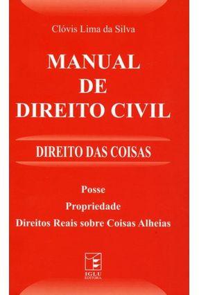 Manual De Direito Civil - Direito Das Coisa - Lima Da Silva,Clóvis pdf epub