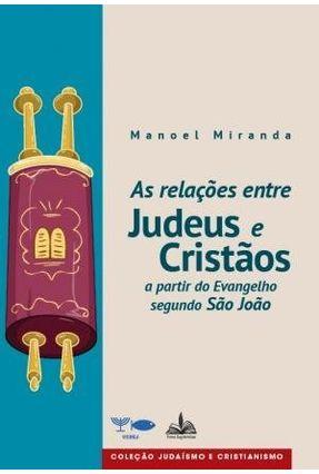 As Relações Entre Judeus e Cristãos - Miranda,Manoel | Nisrs.org