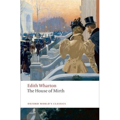 The House Of Mirth  - Oxford World's Classics