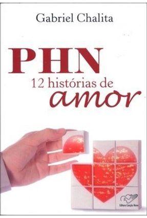 Phn 12 Histórias de Amor - Chalita,Gabriel | Nisrs.org