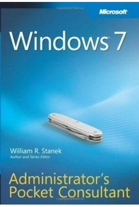 Windows 7 Administrator's Pocket Consultant - Stanek,William R. | Hoshan.org