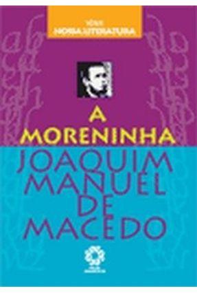 A Moreninha - Série Nossa Literatura - Macedo, Joaquim Manuel de | Tagrny.org