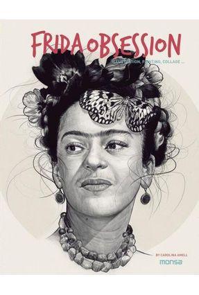 Frida Obsession - Ilustration, Panting, Collage... - Amell,Carolina   Hoshan.org