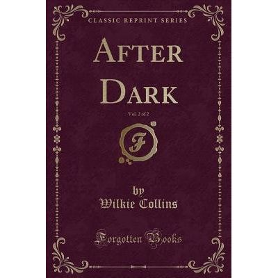 After Dark, Vol. 2 Of 2 (Classic Reprint)