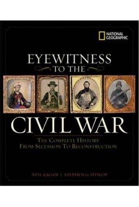 Eyewitness To The Civil War - Hyslop,Stephen G. (edt) Andrews,Harris J. (int) Hyslop,Stephen G. (nrt) | Hoshan.org
