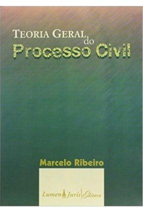 Teoria Geral do Processo Civil - Ribeiro,Marcelo | Tagrny.org