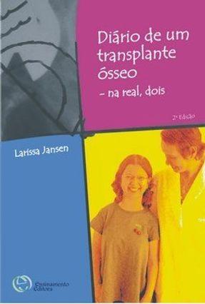 Edição antiga - Diário de um Transplante Ósseo - Na Real, Dois - Jansen,Larissa pdf epub