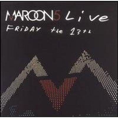MAROON 5 LIVE: FRIDAY THE 13TH