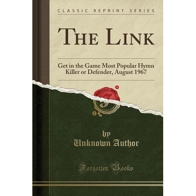 The Link - Get In The Game Most Popular Hymn Killer Or Defender, August 1967 (Classic Reprint)