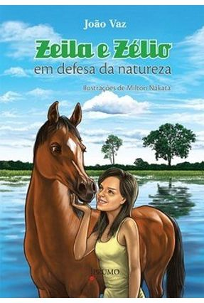Zeila e Zélio - Em Defesa da Natureza - Vaz,João pdf epub